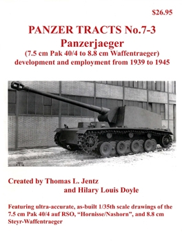 Panzerjaeger:7.5 cm Pak 40-4 to 8.8 cm Waffentraeger (Panzer Tracts No.07-03)