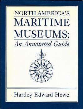 North America's Maritime Museums: An Annotated Guide