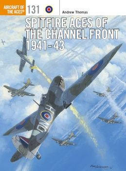 Spitfire Aces of the Channel Front 1941-1943 (Osprey Aircraft of the Aces 131)