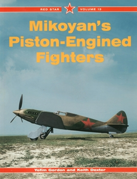 Mikoyan's Piston-Engined Fighters (Red Star №13)