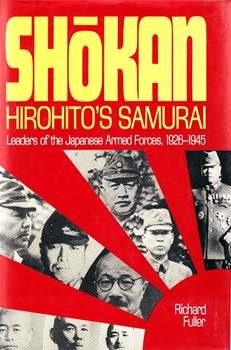 Shokan, Hirohito's Samurai: Leaders of the Japanese Armed Forces 1926-1945