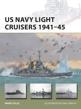 US Navy Light Cruisers 1941-1945 (Osprey New Vanguard 235)