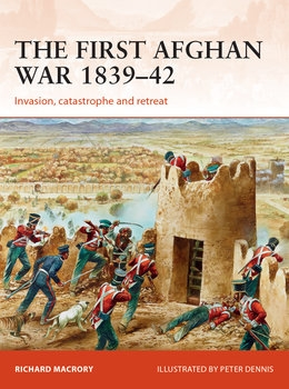 The First Afghan War 1839-1842 (Osprey Campaign 298)