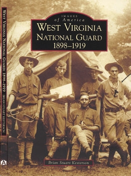 West Virginia National Guard 1898-1919 (Images of America)