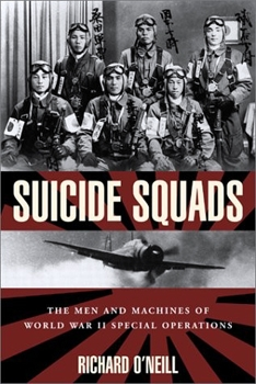 Suicide Squads: The Men and Machines of World War II Special Operations