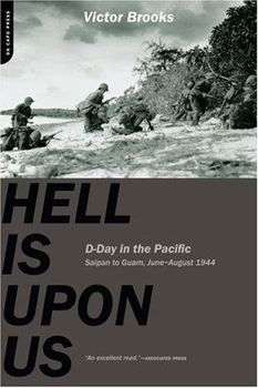 Hell is Upon Us: D-Day in the Pacific, June-August 1944