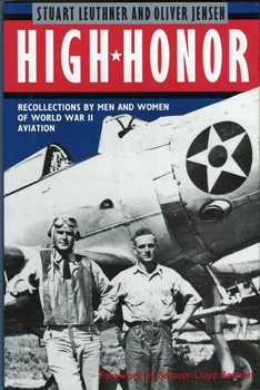 High Honor: Recollections by Men and Women of World War II Aviation