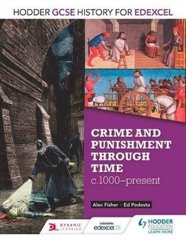Crime & Punishment Through Time, C. 1000-present (Hodder GCSE History for EDEXCEL)