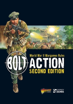 Bolt Action: World War II Wargames Rules (Second Edition)