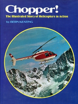 Chopper! The Illustrated Story of Helicopters in Action