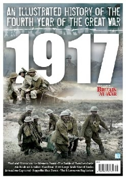 An Illustrated History of the Fourth Year of the Great War: 1917 (Britain At War Special)