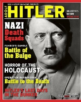 WWII History Magazine Presents: Adolf Hitler (Collector's Edition Special Issue)
