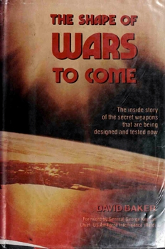 The Shape of Wars to Come: The Inside Story of the Secret Weapons that are Being Designed and Tested Now