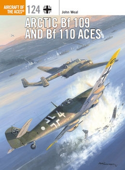 Arctic Bf 109 and Bf 110 Aces (Osprey Aircraft of the Aces 124)