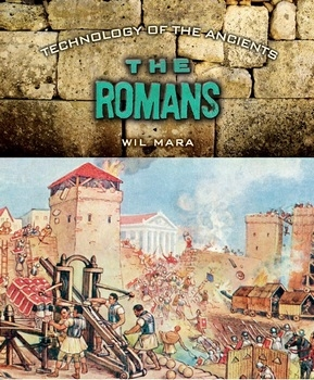The Romans (Technology of the Ancients)