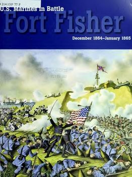 Fort Fisher: December 1864-January 1865 (U.S. Marines in Battle)