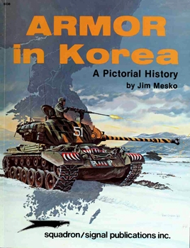 Armor in Korea: A Pictorial History (Squadron Signal 6038)
