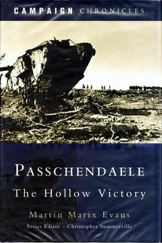 Passchendaele: The Hollow Victory (Campaign Chronicles)