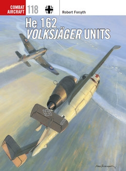 He 162 Volksjager Units (Osprey Combat Aircraft 118)