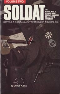Soldat Vol.II: Equipping the German Army Foot Soldier in Europe 1943