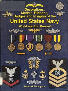Decorations, Medals, Ribbons, Badges & Insignia of the United States Navy – World War II to Present
