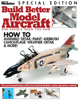 Build Better Model Aircraft (FineScale Modeler Special Edition)