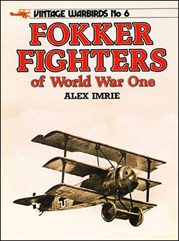 Fokker Fighters of World War One (Vintage Warbirds No.6)