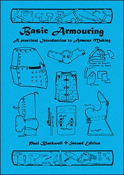 Basic Armouring. A Practical Introduction to Armour Making