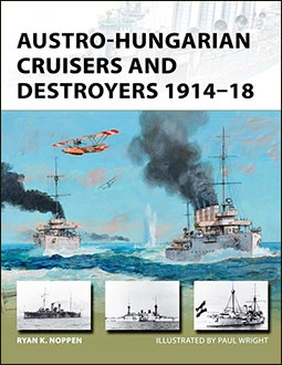 Austro-Hungarian Cruisers and Destroyers 1914-18 (Osprey New Vanguard 241)