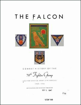 The Falcon: Combat History of the 79th Fighter Group United States Army Air Forces 1942-1945