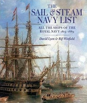The Sail and Steam Navy List: All the Ships of the Royal Navy, 1815-1889