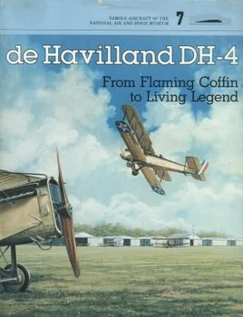 de Havilland DH-4: From Flaming Coffin to Living Legend