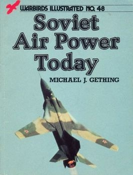 Soviet Air Power Today (Warbirds Illustrated 48)