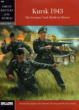 Kursk 1943: The Greatest Tank Battle in History (Squadron/Signal Great Battles of the World 7006)