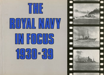 The Royal Navy in Focus 1930-1939