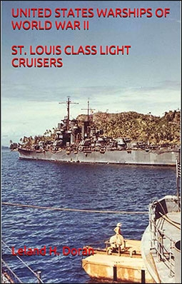 UNITED STATES WARSHIPS OF WORLD WAR II ST. LOUIS CLASS LIGHT CRUISERS
