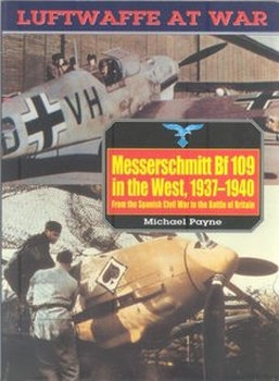 Messerschmitt Bf 109 in the West 1937-1940 (Luftwaffe at War №5)