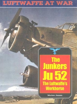 The Junkers Ju-52: The Luftwaffe's Workhorse (Luftwaffe at War №20)