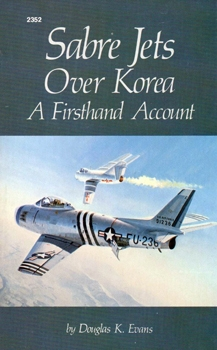 Sabre Jets Over Korea: A Firsthand Account