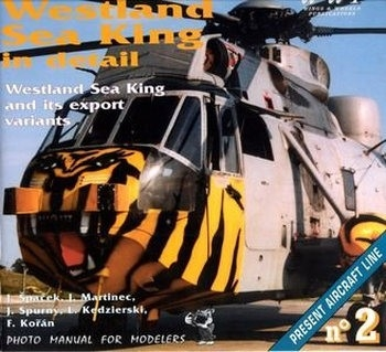 WWP Present Aircraft Line No.2: Westland Sea King in Detail (Photo Manual for Modelers)