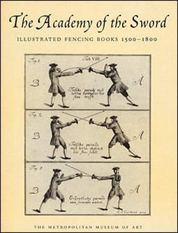 The Academy of the Sword: Illustrated Fencing Books, 1500-1800