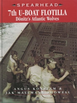 7th U-Boat Flotilla: Dunitz's Atlantic Wolves (Spearhead №7)