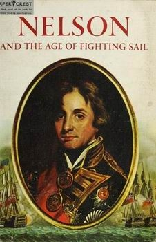 Nelson and the Age of Fighting Sail