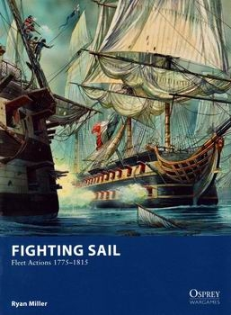 Fighting Sail: Fleet Actions 1775-1815 (Osprey Wargames 9)