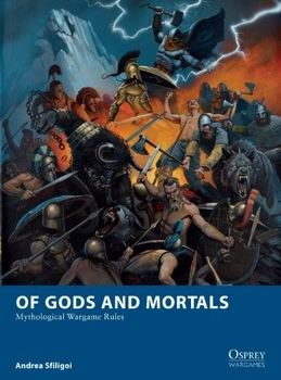 Of Gods and Mortals (Osprey Wargames 5)