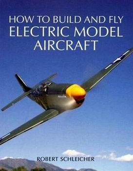 How to Build and Fly Electric Model Aircraft