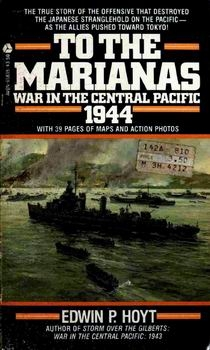 To the Marianas: War in the Central Pacific, 1944