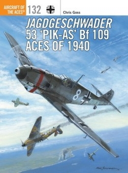 Jagdgeschwader 53 'Pik-As' Bf 109 Aces of 1940 [Aircraft of the Aces 132]