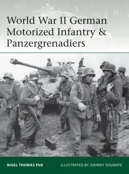 World War II German Motorized Infantry & Panzergrenadiers [Elite 218]
