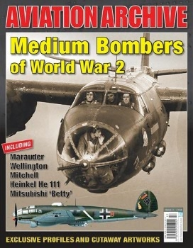 Medium Bombers of World War 2 (Aeroplane Aviation Archive - Issue 31)